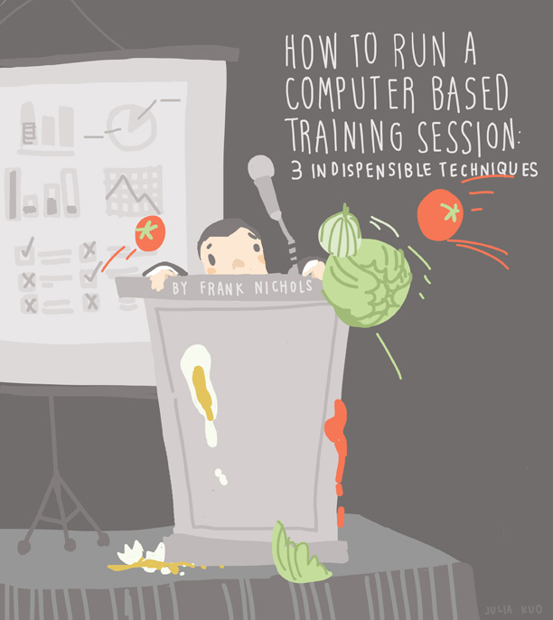 How to Run a Computer Based Training Session: Three Indispensible Techniques